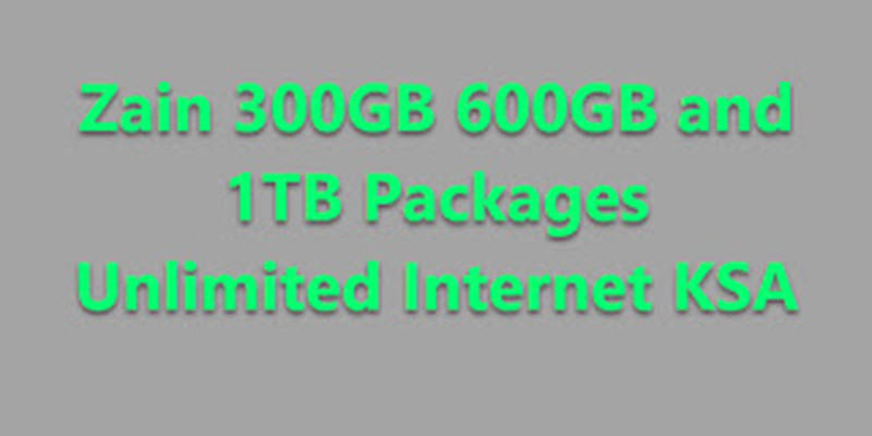 Zain unlimited internet 300GB, 600GB, and 1TB Packages