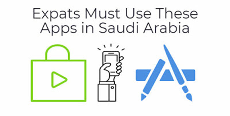 Expats Must Use These Apps in Saudi Arabia