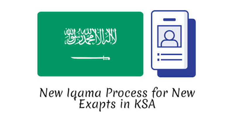 New Iqama Process for New Exapts in KSA