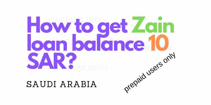 How to get Zain loan balance 10 SAR?