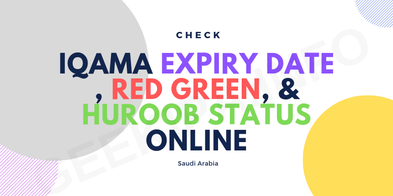 Check Iqama Expiry Date, Red Green, & Huroob Status Online