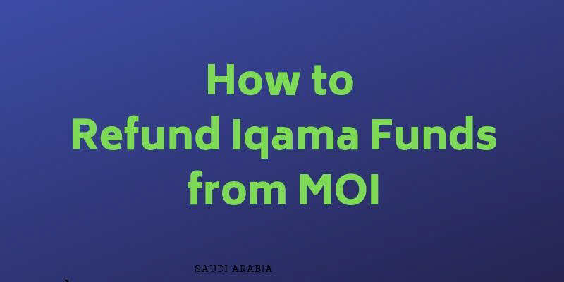 How to Refund Iqama Funds from MOI