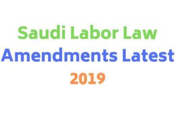 Saudi Labor Law Amendments Latest 2019