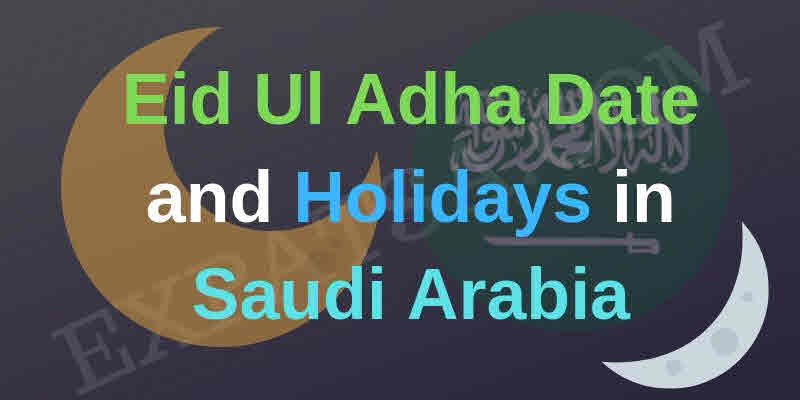 Eid Ul Adha Date and Holidays in Saudi Arabia