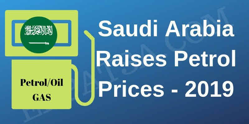 Saudi Arabia Raises Petrol Prices - 2019