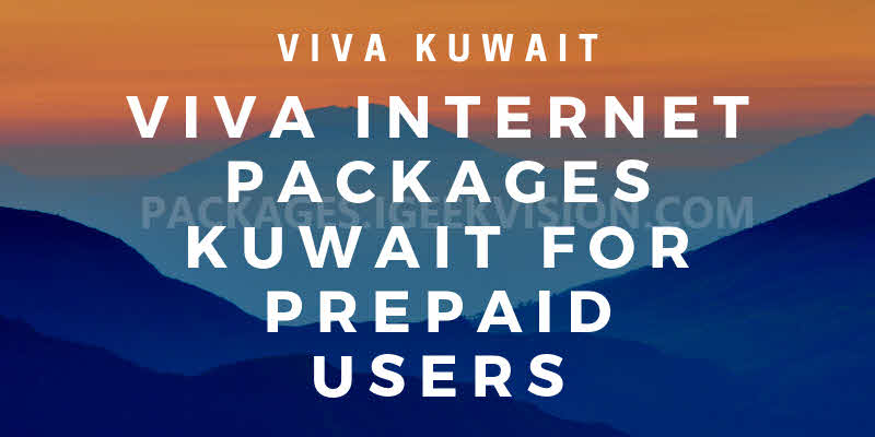 VIVA Internet Packages Kuwait for Prepaid Users