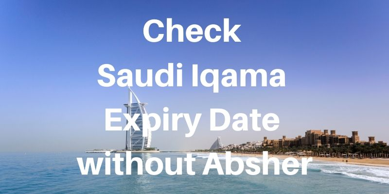 Check Saudi Iqama Expiry Date without Absher