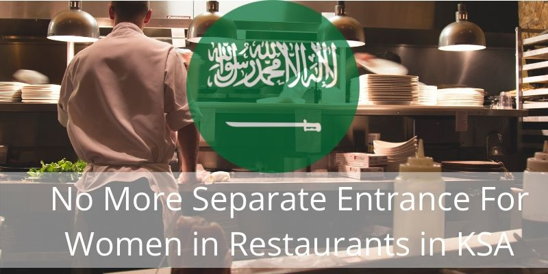 No More Separate Entrance For Women in Restaurants in KSA