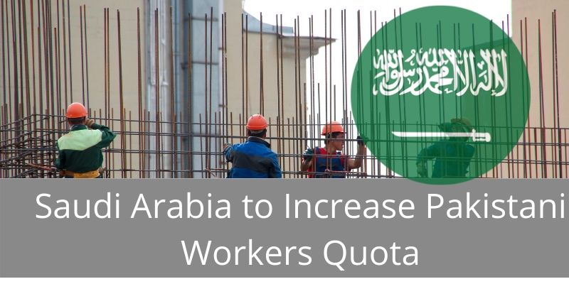 Saudi Arabia to Increase Pakistani Workers Quota