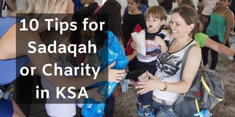 10 Tips for Sadaqah or Charity in KSA