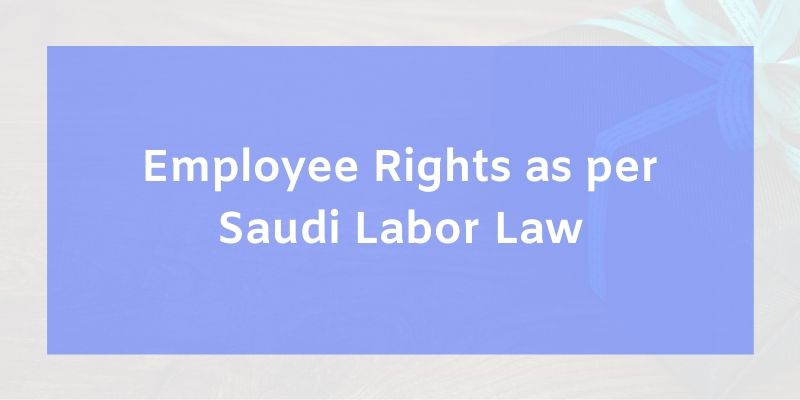 Employee Rights as per Saudi Labor Law
