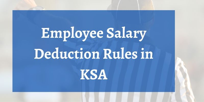 Employee Salary Deduction Rules in KSA