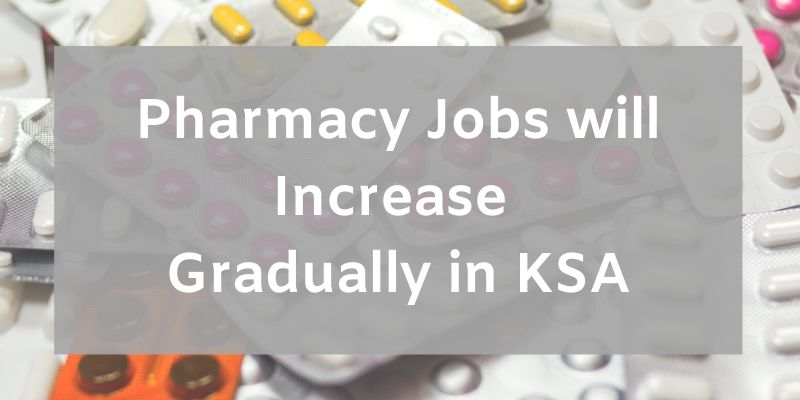 Pharmacy Jobs will Increase Gradually in KSA
