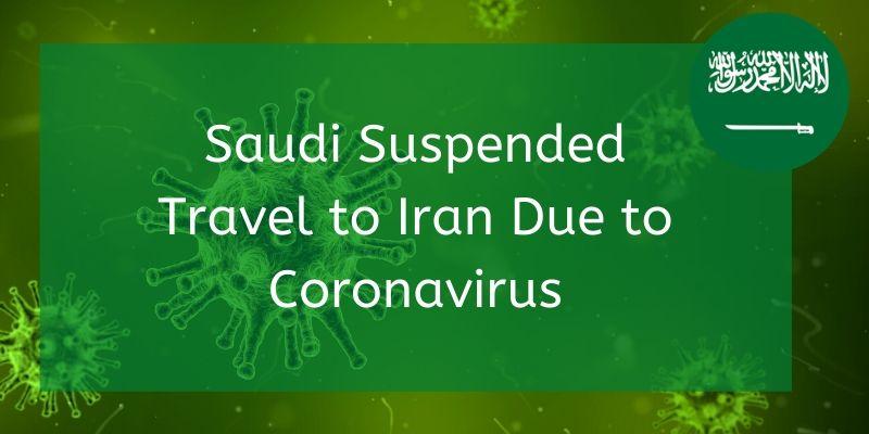 Saudi Suspended Travel to Iran Due to Coronavirus