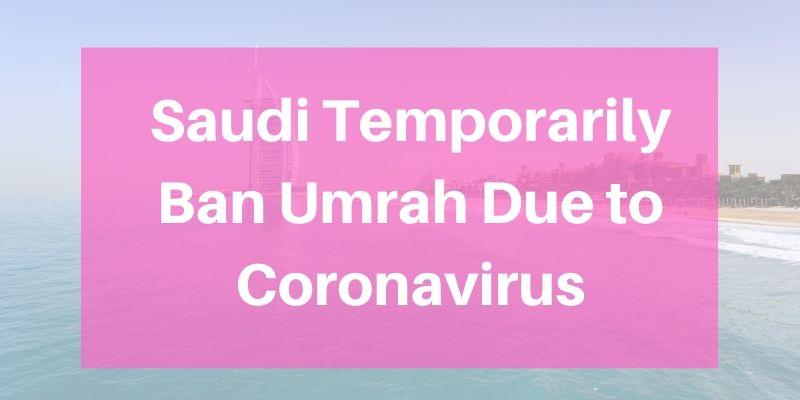 Saudi Temporarily Ban Umrah Due to Coronavirus