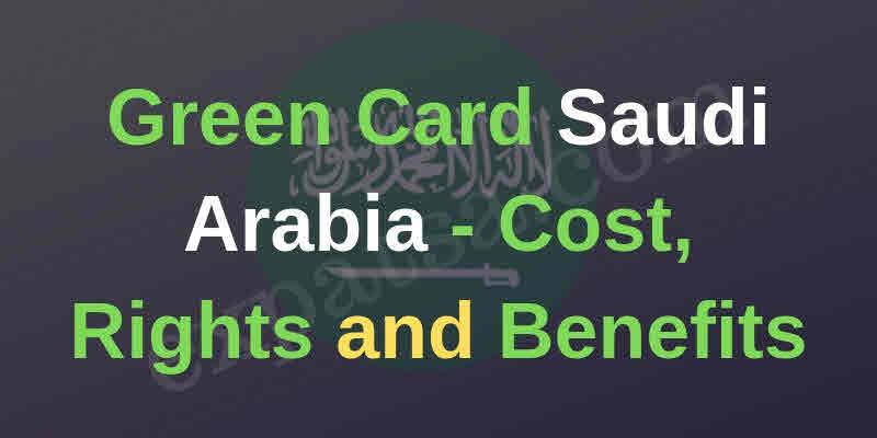 Green card in Saudi Arabia full details